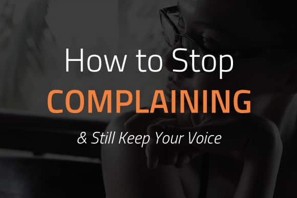 How to stop complaining